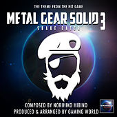 Metal Gear Solid 3: Snake Eater Theme (From