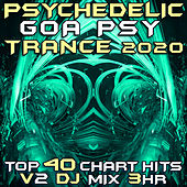 Psychedelic Goa Trance 2020 Top 40 Chart Hits, Vol. 2 (Goa Doc 3Hr DJ Mix) by Goa Doc