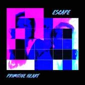 Escape by Primitive Heart