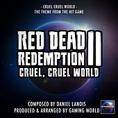 Cruel Cruel World (From