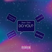 Do You? by Sean Cole