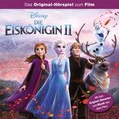 Die Eiskönigin 2 (Das Original-Hörspiel zum Film) von Disney - Die Eiskönigin