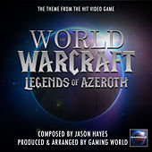 Legends of Azeroth Theme (From