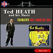 Ted Heath's First American Tour (Album of 1956) de Ted Heath and His Music