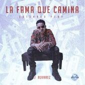 La Fama Que Camina Extended Play by J. Alvarez