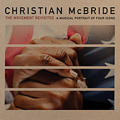 The Movement Revisited: A Musical Portrait of Four Icons de Christian McBride