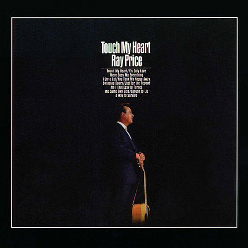 Touch My Heart by Ray Price