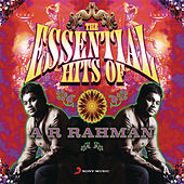 The Essential Hits of A R Rahman by A.R. Rahman