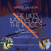 She Likes Baileys on the Roccs de Gepetto Jackson