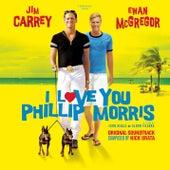 I Love You Phillip Morris (Soundtrack) by I love You Phillip Morris (Motion Picture Soundtrack)