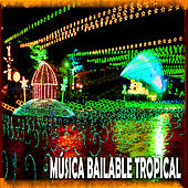 Música Bailable Tropical de Various Artists