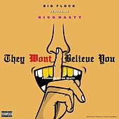 They Won't Believe You (feat. Rico Nasty) by Big Flock