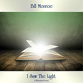 I Saw The Light (Remastered 2019) de Bill Monroe