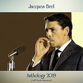 Anthology 2019 (All Tracks Remastered) by Jacques Brel