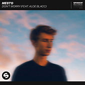 Don't Worry (feat. Aloe Blacc) by MESTO