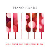 All I Want for Christmas Is You von Piano Hands