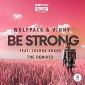 Be Strong (feat. Joshua Khane) (The Remixes) by Wolfpack