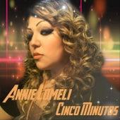 5 Minutos by Annie Lomeli