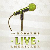 Live: Americana by The Bodarks