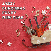 Jazzy Christmas / Funky New Year di Various Artists