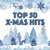 Top 50 X-Mas Hits by Various Artists