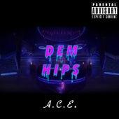 Dem Hips by A.C.E