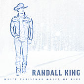 White Christmas Makes Me Blue by Randall King