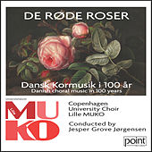De Røde Roser - Dansk Kormusik i 100 År de Jesper Grove Jørgensen