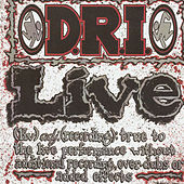 Live by D.R.I.