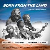 Born from the Land (Unccd Land Anthem) de Ricky Kej