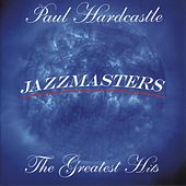 Jazzmasters: The Greatest Hits by Paul Hardcastle