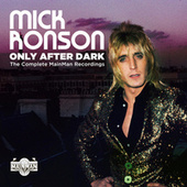 Only After Dark: The Complete Mainman Recordings de Mick Ronson