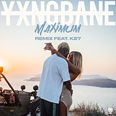 Maximum (Remix, feat. K27) by Yxng Bane