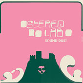 Sound-Dust (Expanded Edition) by Stereolab