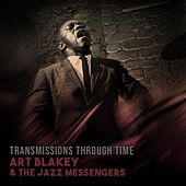 Transmissions Through Time de Art Blakey