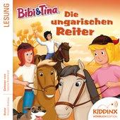Hörbuch: Die ungarischen Reiter (Ungekürzt) von Bibi & Tina