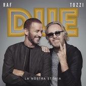 Due, la nostra storia (Live) (Live) by Raf