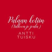 Palaan kotiin (Tulkoon jo joulu) [Vain elämää joulu] by Antti Tuisku