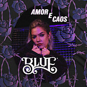 Amor e Caos by Blue