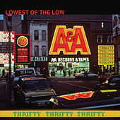 Thrifty Thrifty Thrifty von The Lowest of the Low