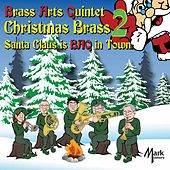 Christmas Brass, Vol. 2: Santa Claus Is BAQ in Town de The Brass Arts Quintet