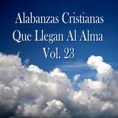 Alabanzas Cristianas Que Llegan al Alma, Vol. 23 von Various Artists