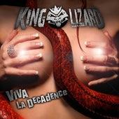 Viva La Decadence by King Lizard