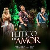 Feitiço de Amor de Maria Cecilia & Rodolfo
