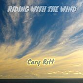 Riding with the Wind by Cary Ritt