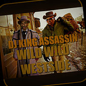 The Wild Wild Westside by Dj King Assassin