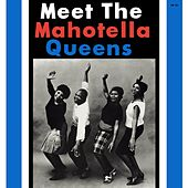 Meet the Mahotella Queens by Mahotella Queens