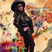 I Am Who I Am by Val Johashen
