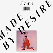 Made By Desire by Ätna