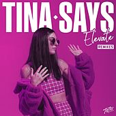 Elevate (Remixes) by Tina Says